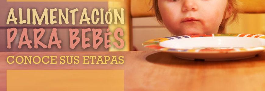 Alimentación para bebés: conoce sus etapas