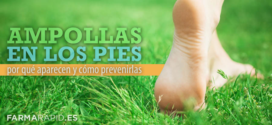 Ampollas en los pies: por qué aparecen y cómo prevenirlas